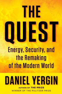 book cover the quest: energy, security, and the remaking of the modern world