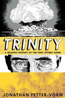 cover image, Trinity: A Graphic History of the First Atomic Bomb
