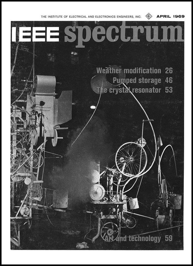 The April 1969 cover of IEEE Spectrum featured Homage to New York, a self-destructing sculpture built by Jean Tinguely with help from Klüver.