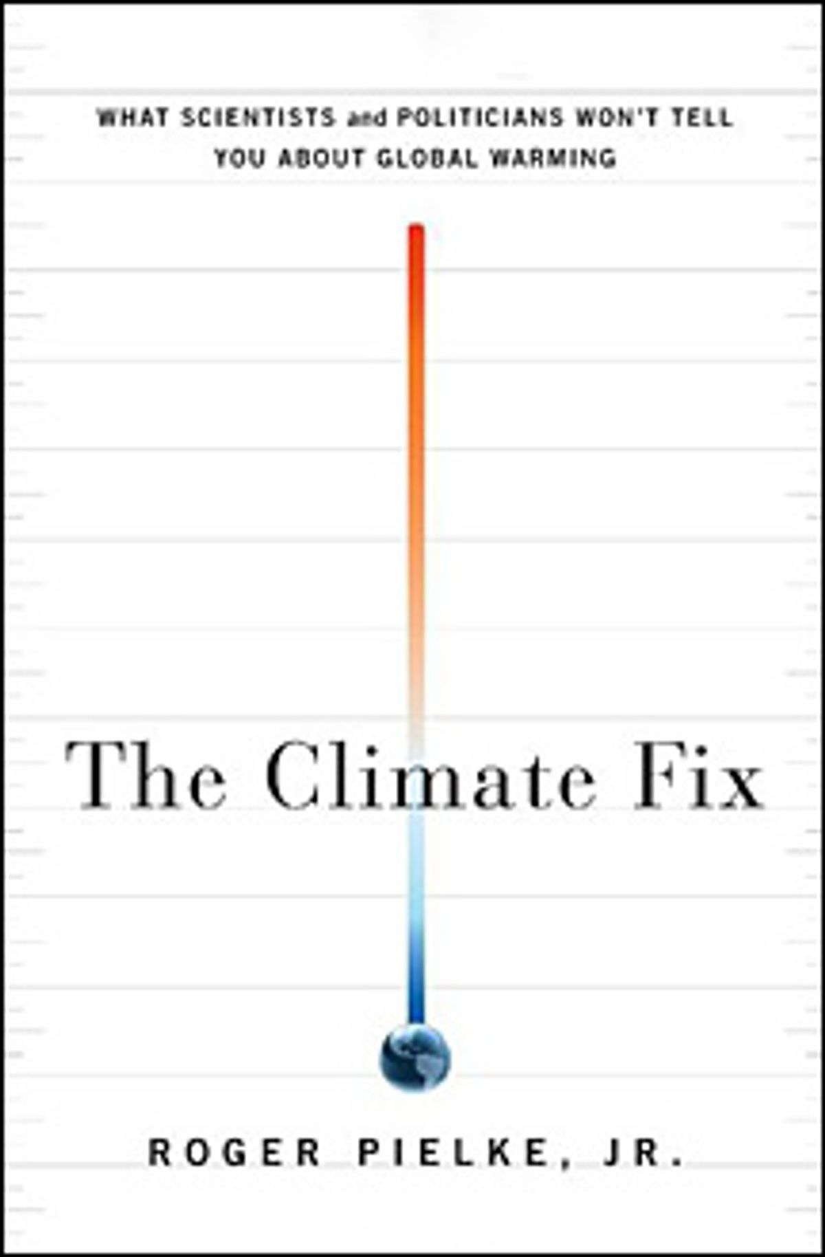 Book Review: The Climate Fix: What Scientists and Politicians Won't Tell You About Global Warming