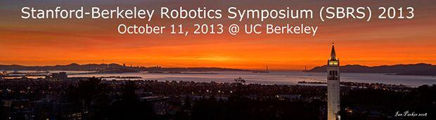 Stanford-Berkeley Robotics Symposium 2013