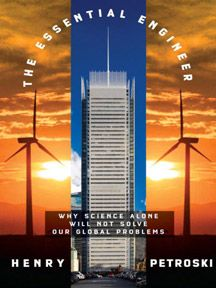 Book Review: The Essential Engineer: Why Science Alone Will Not Solve Our Global Problems