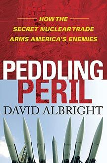 Book: Peddling Peril: How the Secret Nuclear Trade Arms America's Enemies