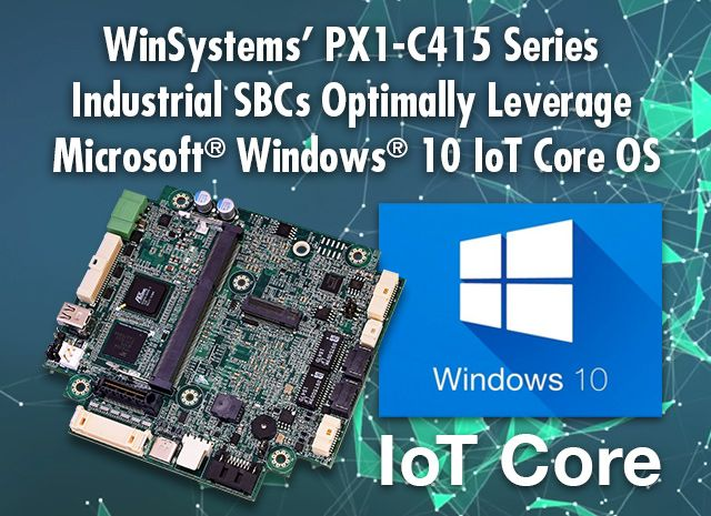 WinSystems SBC Supports Windows® 10 IoT Core OS